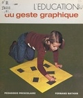 Gisèle Calmy et Renée Goutet - L'éducation du geste graphique.