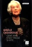 Gisèle Casadesus - Cent ans, c'est passé si vite.