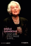 Gisèle Casadesus - Cent ans, c'est passé si vite....