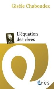 Gisèle Chaboudez - L'équation des rêves.