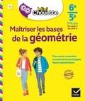 Gisèle Chapiron et Michel Mante - Maîtriser les bases de la géométrie 6e/5e.