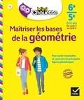Gisèle Chapiron et Michel Mante - Mini Chouette Maîtriser les bases de la géométrie 6e/ 5e - cahier de soutien en maths (cycle 3 vers cycle 4).