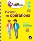 Gisèle Chapiron et Michel Mante - Mini Chouette Maîtriser les opérations 6e/5e - cahier de soutien en maths (cycle 3 vers cycle 4).