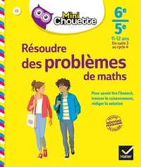 Gisèle Chapiron et Michel Mante - Mini Chouette Résoudre des problèmes de maths 6e/ 5e - cahier de soutien en maths (cycle 3 vers cycle 4).