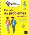 Gisèle Chapiron et Michel Mante - Résoudre des problèmes de maths  6e-5e, 11-12 ans, du cycle 3 au cycle 4.