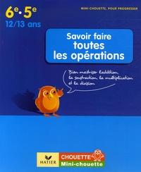 Savoir faire toutes les opérations 6e-5e - Bien maîtriser laddition, la soustraction, la multiplication et la division.pdf