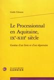 Gisèle Clément - Le Processionnal en Aquitaine, IXe-XIIIe siècle - Genèse d'un livre et d'un répertoire. 1 Cédérom