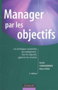 Gisèle Commarmond et Alain Exiga - Manager par les objectifs.