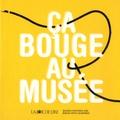 Gisèle Comte et  MCBA Lausanne - Ca bouge au musée.
