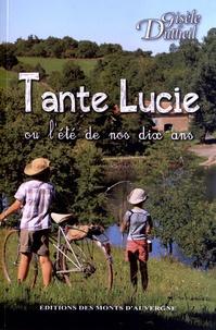 Gisèle Dutheil - Tante Lucie ou l'été de nos dix ans.
