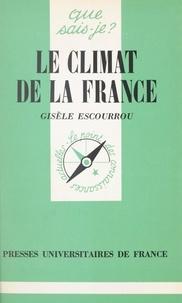 Gisèle Escourrou et Paul Angoulvent - Le climat de la France.