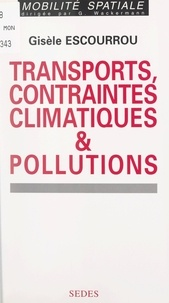 Gisèle Escourrou et Gabriel Wackermann - Transports, contraintes climatiques et pollutions.