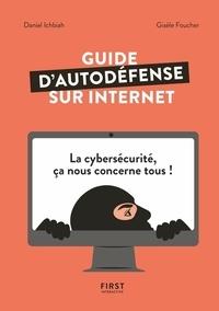 Gisèle Foucher et Daniel Ichbiah - Guide d'autodéfense sur Internet.