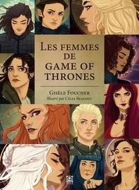 Les femmes de Game of Thrones - Gisèle Foucher |