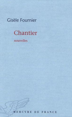 Gisèle Fournier - Chantiers.
