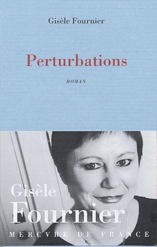 Gisèle Fournier - Perturbations.