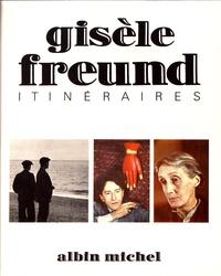 Gisèle Freund - Itinéraires.
