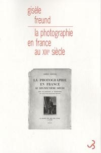 Gisèle Freund - La photographie en France au XIXe siècle - Essai de sociologie et d'esthétique.