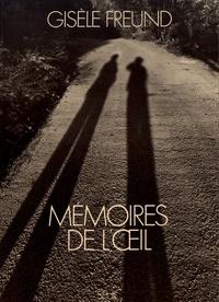 Gisèle Freund - Mémoires de l'oeil.