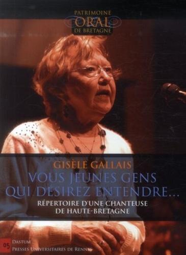Vous, jeunes gens, qui désirez entendre.... Répertoire d'une chanteuse de Haute-Bretagne  avec 1 DVD