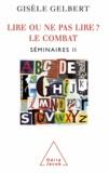 Gisèle Gelbert - Lire ou ne pas lire ? le combat - Séminaires II.