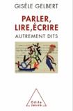 Gisèle Gelbert - Parler, lire, écrire - Autrement dits.