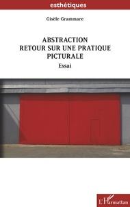 Gisèle Grammare - Abstraction - Retour sur une pratique picturale.