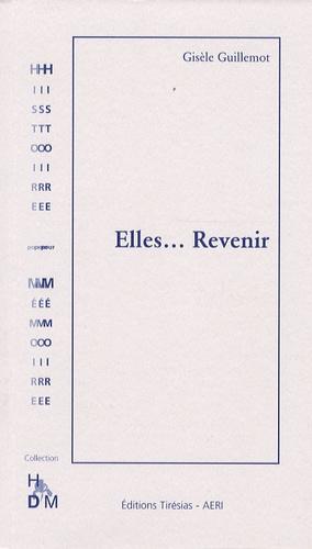Gisèle Guillemot - Elles... Revenir.