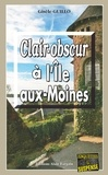 Gisèle Guillo - Clair-obscur à l'Île-aux-Moines - Le passé nous rattrape toujours.