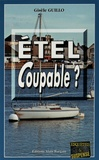 Gisèle Guillo - Etel coupable ?.