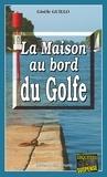 Gisèle Guillo - La maison au bord du Golfe - Un thriller psychologique.