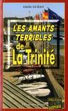 Gisèle Guillo - Les amants terribles de La Trinité.