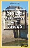 Gisèle Guillo - Port-Louis, les ombres de la citadelle - Roman policier entre la France et l'Allemagne.