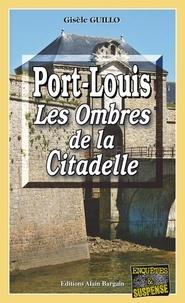 Gisèle Guillo - Port-Louis - Les Ombres de la Citadelle.