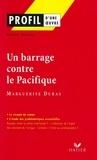Gisèle Guillo - Profil - Duras (Marguerite) : Un Barrage contre le Pacifique - Analyse littéraire de l'oeuvre.