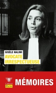 Gisèle Halimi - Avocate irrespectueuse.