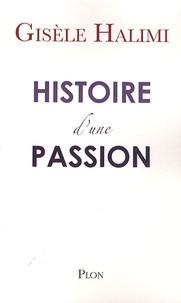 Gisèle Halimi - Histoire d'une passion.