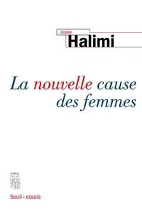 Gisèle Halimi - La nouvelle cause des femmes.