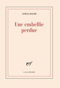 Gisèle Halimi - Une embellie perdue.