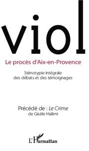 Gisèle Halimi - Viol - Le procès d'Aix-en-Provence - Précédé de Le Crime de Gisèle Halimi.
