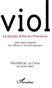 Gisèle Halimi - Viol - Le procès d'Aix-en-Provence (compte-rendu intégral des débats). Précédé de : Le Crime.