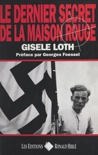 Gisèle Hantz Loth et Georges Foessel - Le dernier secret de la maison rouge.