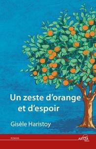 Gisèle Haristoy - Un zeste d'orange et d'espoir.