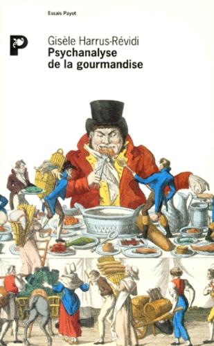Psychanalyse de la gourmandise de Gisèle Harrus-Révidi