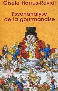Gisèle Harrus-Révidi - Psychanalyse de la gourmandise.