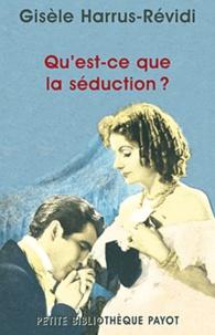 Gisèle Harrus-Révidi - Qu'est-ce que la séduction ?.