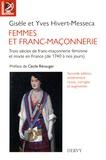 Gisèle Hivert-Messeca et Yves Hivert-Messeca - Femmes et franc-maçonnerie - Trois siècles de franc-maçonnerie féminine et mixte en France (de 1740 à nos jours).
