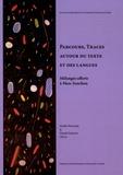 Gisèle Holtzer et Daniel Lebaud - Parcours, traces autour du texte et des langues - Mélanges offerts à Marc Souchon.