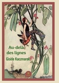 Gisèle Kaczmarek - Au-delà des lignes - Nouvelles.