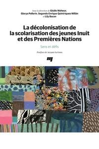 Gisèle Maheux et Glorya Pellerin - La décolonisation de la scolarisation des jeunes Inuit et des Premières Nations - Sens et défis.